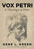 Vox Petri: A Theology of Peter