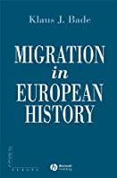 Migration in European History (Making of Europe)