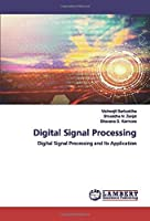 Digital Signal Processing: Digital Signal Processing and Its Application