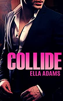 COLLIDE (Bad Boy Billionaires) by [Adams, Ella]