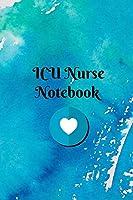 ICU Nurse Notebook: Blank Line Journal for ICU Nurses