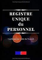 Registre Unique du Personnel: Edition 2020, Conforme au Code du Travail, Pour les Salariés et les Stagiaires, 1 Page par Salarié, 122 Pages A4