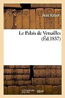Le Palais de Versailles (Histoire)