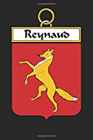 Reynaud: Reynaud Coat of Arms and Family Crest Notebook Journal (6 x 9 - 100 pages)