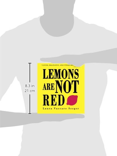 Lemons Are Not Red Laura Vaccaro Seeger Roaring Brook Press