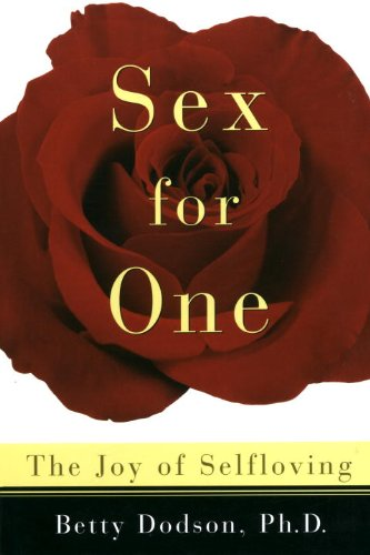 Sex for one the joy of selfloving ebook betty dodson amazon sex for one the joy of selfloving by dodson betty fandeluxe Image collections