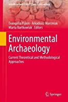 Environmental Archaeology: Current Theoretical and Methodological Approaches (Interdisciplinary Contributions to Archaeology) [並行輸入品]