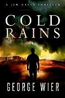 Cold Rains (Jim Rains Thrillers)