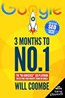 """3 Months to No.1: The """"No-Nonsense"""" SEO Playbook for Getting Your Website Found on Google"""