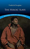 The Heroic Slave (Dover Thrift Editions)
