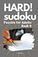 HARD! Sudoku Puzzles for Adults Book 9: Sudoku Puzzle Books - 100 Hard, Difficult, Large Print for Adults With Solutions (Hard Sudoku Puzzle Books)