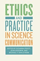 Ethics and Practice in Science Communication【洋書】 [並行輸入品]