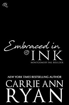Embraced in Ink (Montgomery Ink: Boulder Book 3) by [Ryan, Carrie Ann]