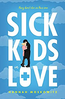 Sick Kids In Love by [Moskowitz, Hannah]