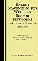Energy Scavenging for Wireless Sensor Networks: with Special Focus on Vibrations