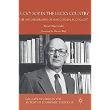 Lucky Boy in the Lucky Country: The Autobiography of Max Corden, Economist