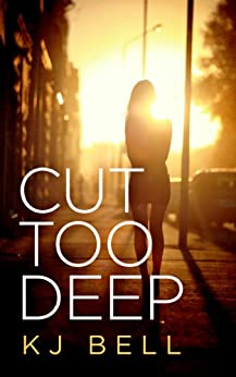 Cut Too Deep by [Bell, KJ]