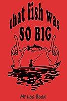 That fish was so big: my log bok