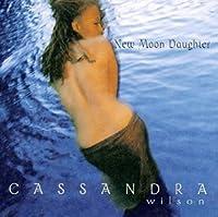 New Moon Daughter by Cassandra Wilson (1996-03-05)
