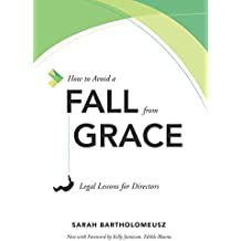 How to Avoid a Fall from Grace: Legal Lessons for Directors