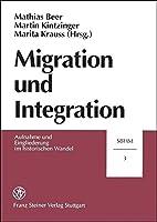 Migration Und Integration. Aufnahme Und Eingliederung Im Historischen Wandel (Stuttgarter Beitrage Zur Historischen Migrationsforschung (Sbhm))