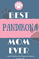 Best  Pandikona Mom Ever Notebook  Gift: Lined Notebook  / Journal Gift, 120 Pages, 6x9, Soft Cover, Matte Finish
