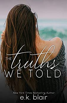 The Truths We Told (Secrets and Truths Duet Book 2) by [Blair, E.K.]