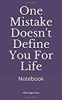 One Mistake Doesn't Define You For Life: Notebook
