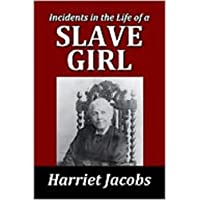 Incidents in the Life of a Slave Girl (Illustrated) (English Edition)
