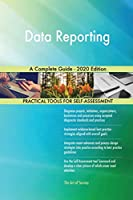 Data Reporting A Complete Guide - 2020 Edition