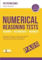 Numerical Reasoning Tests Beginner - Intermediate - Advanced: Sample test questions and answers with detailed explanations for Beginner, Intermediate numerical reasoning questions. (Testing) by Marilyn Shepherd(2015-04-03)