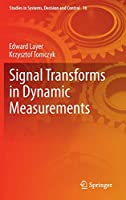 Signal Transforms in Dynamic Measurements (Studies in Systems, Decision and Control)