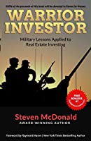 Warrior Investor: Military Lessons Applied to Real Estate Investing