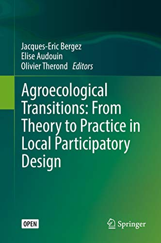 Agroecological Transitions: From Theory to Practice in Local Participatory Design (English Edition)