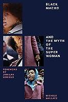 Black Macho and the Myth of the Superwoman (Feminist Classics)