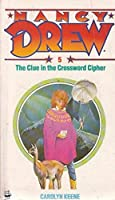 The Clue in the Crossword Cipher (Nancy Drew Mystery)
