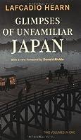 Glimpses of Unfamiliar Japan―知られぬ日本の面影 (英文版)