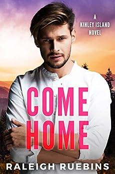 Come Home: A Kinley Island Novel by [Ruebins, Raleigh]