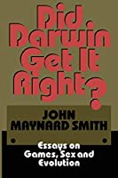 Did Darwin Get It Right?: Essays on Games, Sex and Evolution