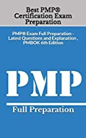 Best PMP® Certification Exam Preparation: PMP® Exam Full Preparation - Latest Questions and Explanation , PMBOK 6th Edition