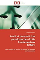 Santé et pauvreté: Les paradoxes des droits fondamentaux  TOME I: Une analyse de la mise en oeuvre du principe d'universalisme (Omn.Univ.Europ.)
