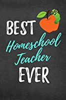 Best Homeschool Teacher Ever: Lined Teacher Journals & Notebooks V4