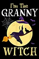 I'm The Granny Witch: I'm The Granny Witch Halloween Mom Custome Gifts  Journal/Notebook Blank Lined Ruled 6x9 100 Pages