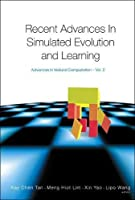 Recent Advances In Simulated Evolution And Learning (Advances in Natural Computation)