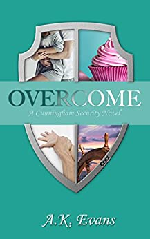 Overcome (Cunningham Security Series Book 2) by [Evans, A.K.]