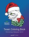 Tween Coloring Book: Christmas Designs Vol 3: Colouring Book for Teenagers, Young Adults, Boys, Girls, Ages 9-12, 13-16, Cute Arts & Craft Gift, Detailed Designs for Relaxation & Mindfulness
