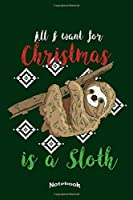 My Cute Christmas Sloth Notebook: Cute Christmas Themed Notebook, Diary or Journal Gift for Animal Lovers who like Funny Sloths hanging lazy from a Tree with 120 Dot Grid Pages, 6 x 9 Inches, Cream Paper, Glossy Finished Soft Cover