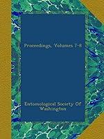 Proceedings, Volumes 7-8