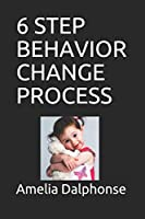 6 Step Behavior Change Process (Understanding Your Child with Autism)