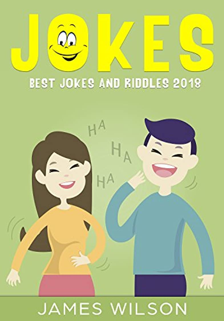 Jokes : Best Jokes and Riddles 2018 (2 Books in 1)(Jokes,Dad Jokes, Funny Jokes, Best jokes, Funny Books, jokes free, Jokes for Kids and Adults) (English Edition)